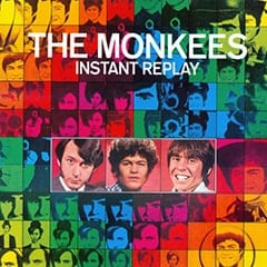 Mike Nesmith, Micky Dolenz, Davy Jones - The Monkees / Instant Replay