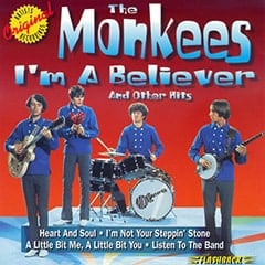 Mike Nesmith, Davy Jones, Micky Dolenz, Peter Tork - The Monkees / I'm A Believer / And Other Hits / Heart And Soul / I'm Not Your Steppin' Stone / A Little Bit Me, A Little Bit You / Listen To The Band