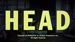 Head / Copyright MCMLXVIII by Raybert Productions, Inc. / All Rights Reserved