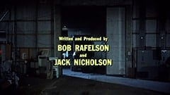 Written and Produced by Bob Rafelson and Jack Nicholson