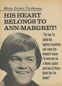 <cite>Teen Life</cite> (August 1967), Micky Dolenz Confesses: His Heart Belongs to Ann-Margret, Page 20