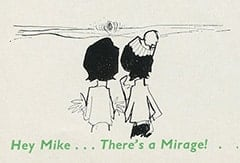 Hey Mike… There's a Mirage!