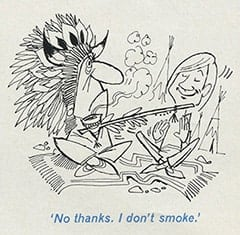 'No thanks. I don't smoke.'