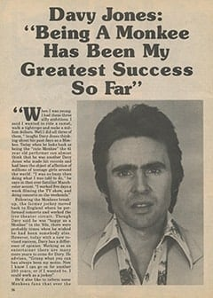 <cite>Monkee Spectacular</cite> (1987), Davy Jones: &ldquo;Being a Monkee Has Been My Greatest Success so Far&rdquo;, Page 56