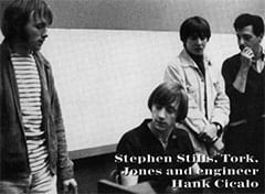 Stephen Stills, Peter Tork, Davy Jones, Hank Cicalo