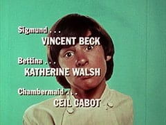 Sigmund … Vincent Beck / Bettina … Katherine Walsh / Chambermaid … Ceil Cabot