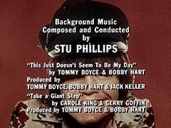 "Background Music Composed and Conducted by Stu Phillips / ""This Just Doesn't Seem To Be My Day"" by Tommy Boyce & Bobby Hart / Produced by Tommy Boyce, Bobby Hard & Jack Keller / ""Take a Giant Step"" by Carole King & Gerry Goffin / Produced by Tommy Boyce & Bobby Hart"