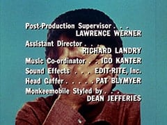 Post-Production Supervisor … Lawrence Werner / Assistant Director … Richard Landry / Music Co-ordinator … Igo Kanter / Sound Effects … Edit-Rite, Inc. / Head Gaffer … Pat Blymyer / Monkeemobile Styled by … Dean Jefferies