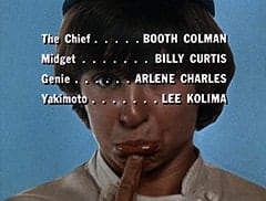 The Chief … Booth Coman / Midget … Billy Curtis / Genie … Arlene Charles / Yakimoto … Lee Kolima