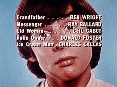 Grandfather … Ben Wright / Messenger … Ray Ballard / Old Woman … Ceil Cabot / Rolls Owner … Donald Foster / Ice Cream Man … Charles Callas