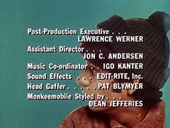 Post-Production Executive … Lawrence Werner / Assistant Director … Jon C. Andersen / Music Co-ordinator … Igo Kanter / Sound Effects … Edit-Rite, Inc. / Head Gaffer … Pat Blymyer / Monkeemobile Styled by … Dean Jefferies