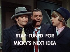 The Big Man (Micky Dolenz), Lenny (Lon Chaney Jr.), Spider (Peter Tork) - Stay tuned for Micky's next idea