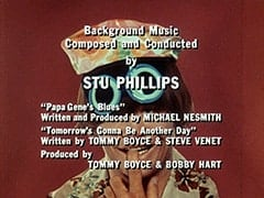 "Background Music Composed and Conducted by Stu Phillips / ""Papa Gene's Blues"" Written and Produced by Michael Nesmith / ""Tomorrow's Gonna Be Another Day"" Written by Tommy Boyce & Steve Venet / Produced by Tommy Boyce & Bobby Hart"