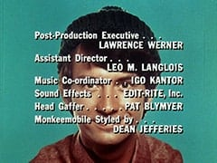 Post-Production Executive … Lawrence Werner / Assistant Director … Leo M. Langlois / Music Co-ordinator … Igo Kantor / Sound Effects … Edit-Rite, Inc. / Head Gaffer … Pat Blymyer / Monkeemobile Styled by … Dean Jefferies