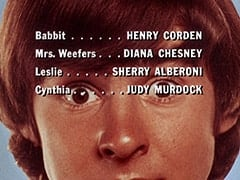 Babbit … Henry Corden / Mrs. Weefers … Diana Chesney / Leslie … Sherry Alberoni / Cynthia … Judy Murdock