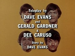 Teleplay by Dave Evans and Gerald Gardner & Dee Caruso / Story by Dave Evans