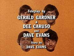 Teleplay by Gerald Gardner & Dee Caruso and Dave Evans / Story by Dave Evans