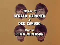 Teleplay by Gerald Gardner & Dee Caruso / Story by Peter Meyerson