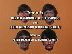 Teleplay by Gerald Gardner & Dee Caruso and Peter Meyerson & Robert Schlitt / Story by Peter Meyerson & Robert Schlitt