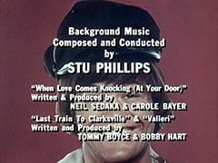 "Background Music Composed and Conducted by Stu Phillips / ""When Love Comes Knocking (At Your Door)"" Written & Produced by Neil Sedaka & Carole Bayer / ""Last Train To Clarksville"" & ""Valleri"" Written & Produced by Tommy Boyce & Bobby Hart"
