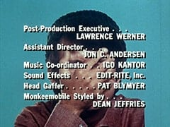 Post-Production Executive … Lawrence Werner / Assistant Director … Jon C. Andersen / Music Co-ordinator … Igo Kantor / Sound Effects … Edit-Rite, Inc. / Head Gaffer … Pat Blymyer / Monkeemobile Styled by … Dean Jefferies