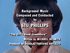 "Background Music Composed and Conducted by Stu Phillips / ""The Girl I Knew Somewhere"" Written by Michael Nesmith Produced by Douglas Farthing Hatlelid"