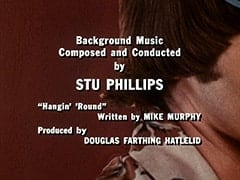 "Background Music Composed and Conducted by Stu Phillips / ""Hangin' 'Round"" Written by Mike Murphy / Produced by Douglas Farthing Hatlelid"