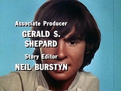 Associate Producer Gerald S. Shepard / Story Editor Neil Burstyn