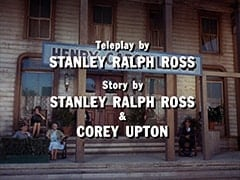 Teleplay by Stanley Ralph Ross / Story by Stanley Ralph Ross & Corey Upton