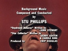 "Background Music Composed and Conducted by Stu Phillips / ""Daydream Believer"" Written by John Stewart / ""Star Collector"" Written by Gerry Goffin & Carole King / Produced by Chip Douglas"