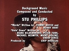 "Background Music Composed and Conducted by Stu Phillips / ""Words"" Written by Tommy Boyce and Bobby Hart / ""Goin' Down"" Written by Diane Hilderbrand, Peter Tork, Michael Nesmith, Micky Dolenz, David Jones / Produced by Chip Douglas"
