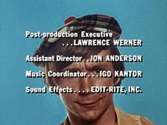 Post-production Executive … Lawrence Werner / Assistant Director … Jon Anderson / Music Coordinator … Igo Kantor / Sound Effects … Edit-Rite, Inc.