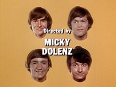 Directed by Micky Dolenz